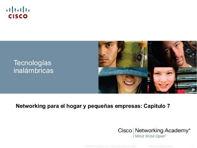 Información pública de Cisco 1© 2007 Cisco Systems, Inc. Todos los derechos reservados. Tecnologías inalámbricas Networkin...