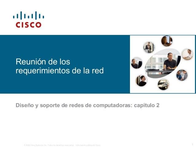 © 2006 Cisco Systems, Inc. Todos los derechos reservados. Información pública de Cisco 1 Reunión de los requerimientos de ...