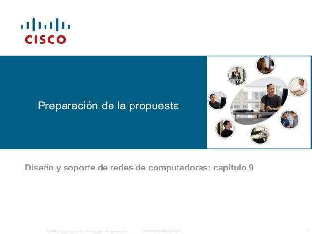 © 2006 Cisco Systems, Inc. Todos los derechos reservados. Información pública de Cisco 1 Preparación de la propuesta Diseñ...