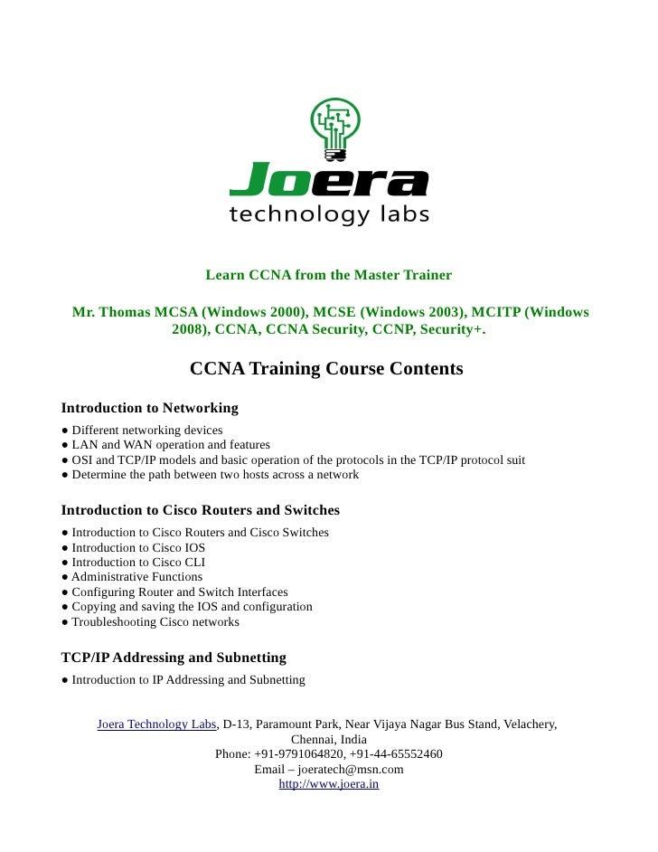 Learn CCNA from the Master Trainer  Mr. Thomas MCSA (Windows 2000), MCSE (Windows 2003), MCITP (Windows              2008)...