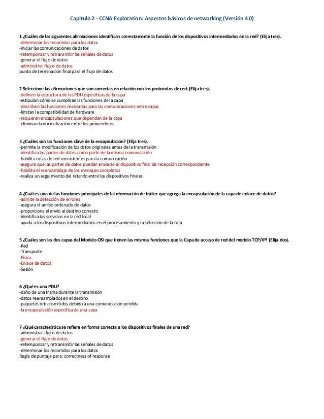 Capitulo 2 - CCNA Exploration: Aspectos básicos de networking (Versión 4.0) 1 ¿Cuáles de las siguientes afirmaciones ident...