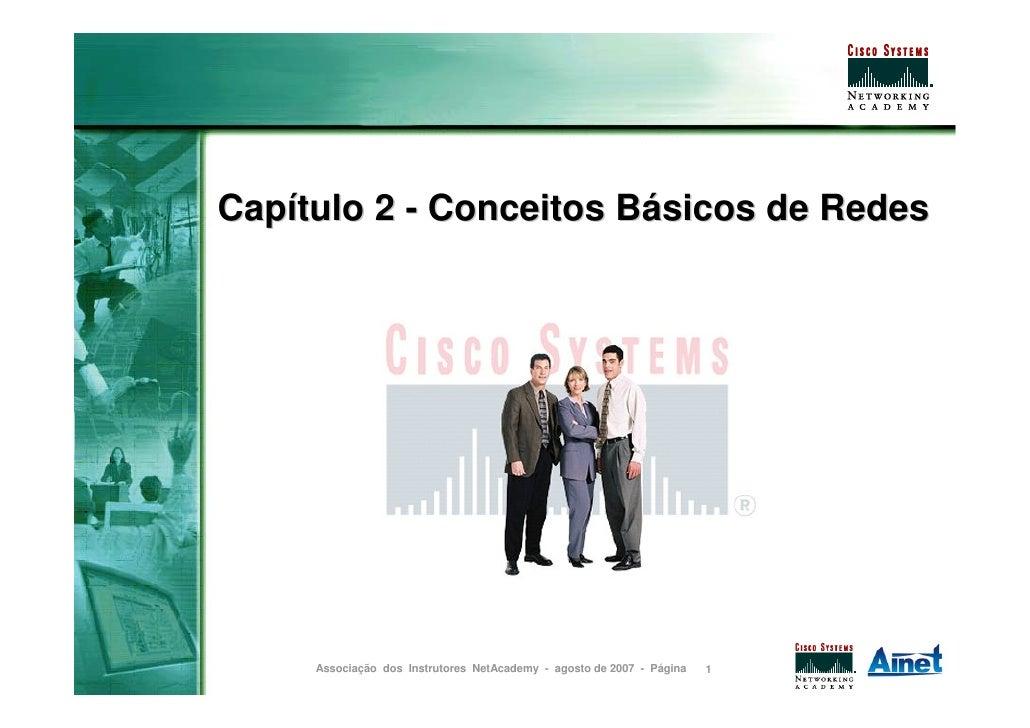 Capítulo 2 - Conceitos Básicos de Redes          Associação dos Instrutores NetAcademy - agosto de 2007 - Página   1