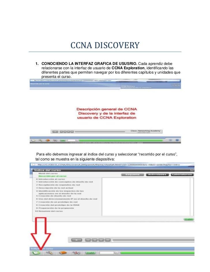 CCNA DISCOVERY1. CONOCIENDO LA INTERFAZ GRAFICA DE USUSRIO. Cada aprendiz debe   relacionarse con la interfaz de usuario d...