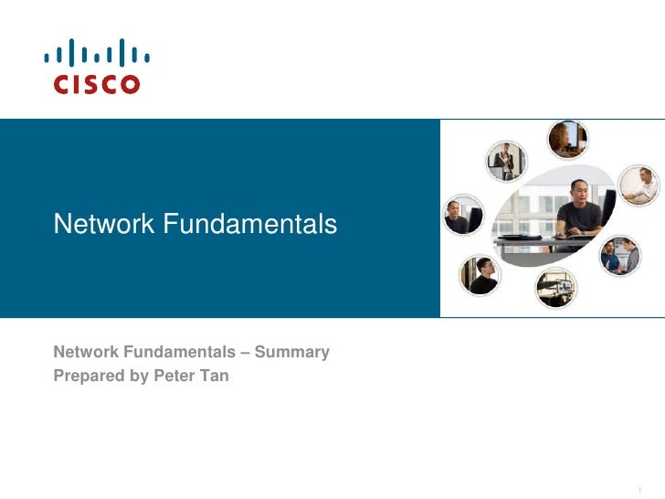 Network FundamentalsNetwork Fundamentals – SummaryPrepared by Peter Tan                                 1
