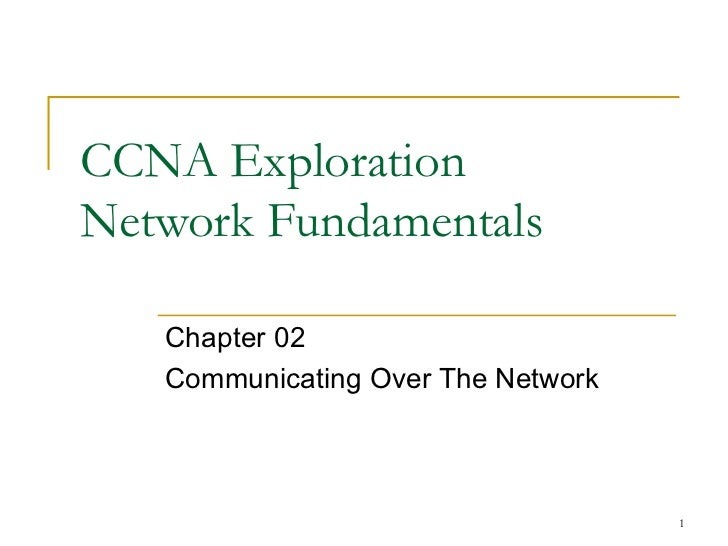 CCNA Exploration  Network Fundamentals Chapter 02  Communicating Over The Network