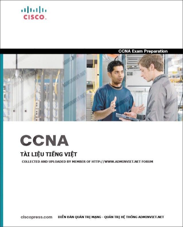 """1  LỜI NÓI ĐẦU Cuốn sách """"Giáo trình hệ tính CCNA 2"""" được biện soạn dựa trên chương trình đào tạo chuyên viên mạng của Cis..."""