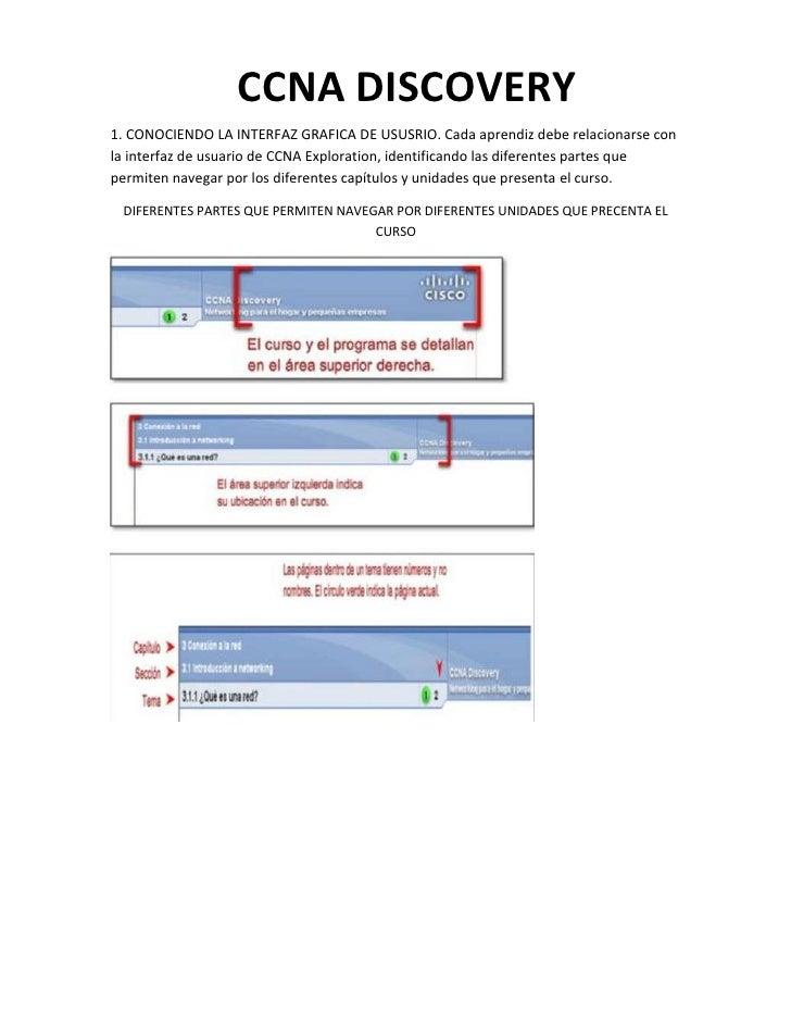 CCNA DISCOVERY1. CONOCIENDO LA INTERFAZ GRAFICA DE USUSRIO. Cada aprendiz debe relacionarse conla interfaz de usuario de C...