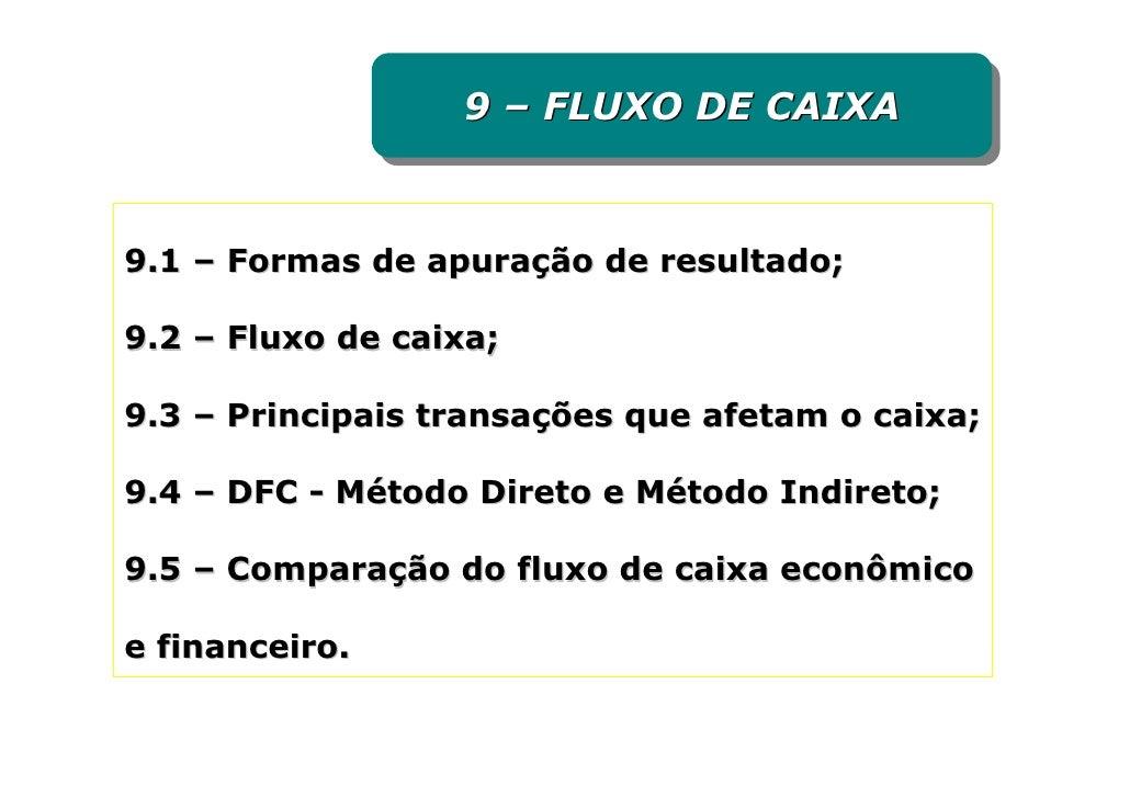9 – FLUXO DE CAIXA                   9 – FLUXO DE CAIXA   9.1 – Formas de apuração de resultado;  9.2 – Fluxo de caixa;  9...