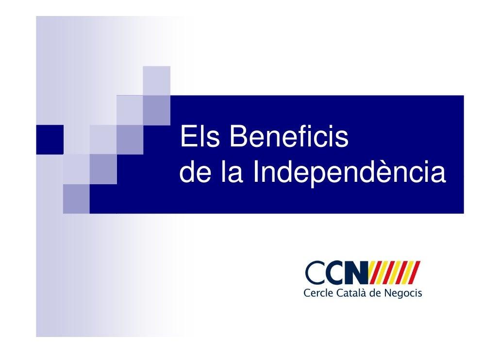 Ccn els beneficis de la independencia 13.06.2010