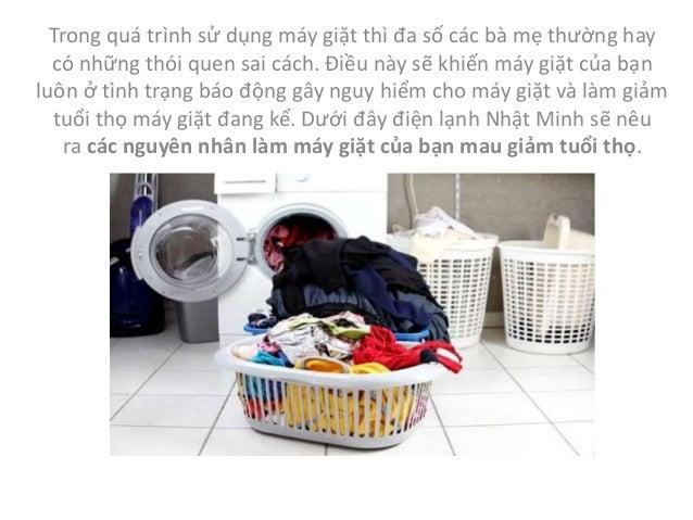 Trong quá trình sử dụng máy giặt thì đa số các bà mẹ thường hay có những thói quen sai cách. Điều này sẽ khiến máy giặt củ...