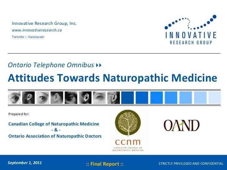 Ontario Telephone Omnibus   Attitudes Towards Naturopathic Medicine STRICTLY PRIVILEGED AND CONFIDENTIAL September 1, 20...