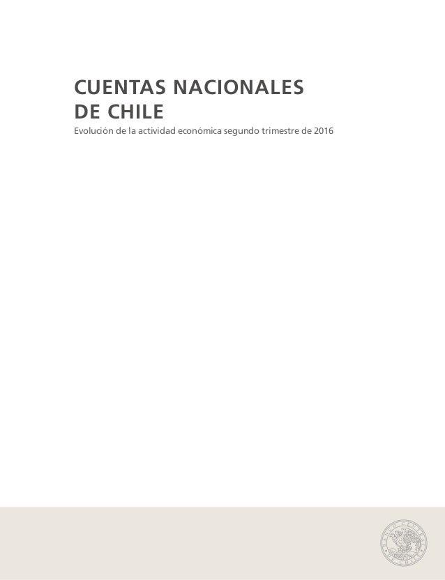 CUENTAS NACIONALES DE CHILE Evolución de la actividad económica segundo trimestre de 2016