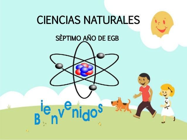 CIENCIAS NATURALES SÈPTIMO AÑO DE EGB