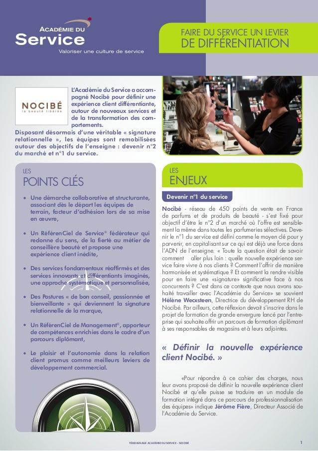 FAIRE DU SERVICE UN LEVIER  DE DIFFÉRENTIATION  L'Académie du Service a accompagné Nocibé pour définir une expérience clie...