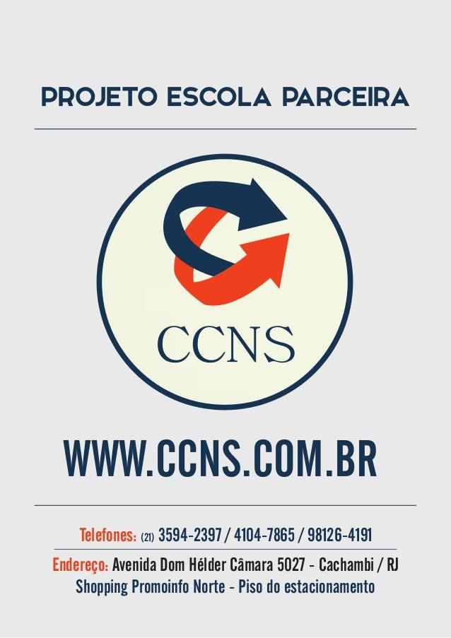 Endereço: Avenida Dom Hélder Câmara 5027 - Cachambi / RJ Shopping Promoinfo Norte - Piso do estacionamento WWW.CCNS.COM.BR...