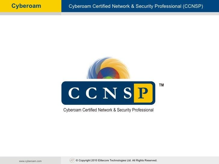 Cyberoam   Cyberoam- Certified Network & Security Professional (CCNSP)            Cyberoam Unified Threat Management      ...