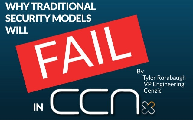 Why Traditional Security Models Will Fail In CCNX