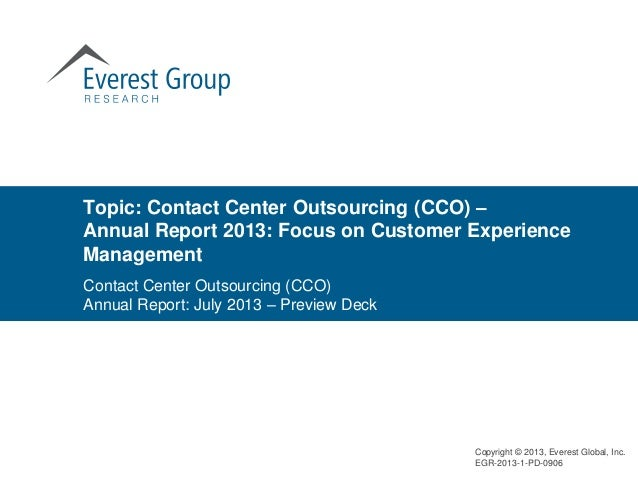 Topic: Contact Center Outsourcing (CCO) – Annual Report 2013: Focus on Customer Experience Management Contact Center Outso...