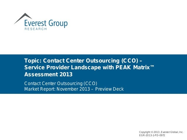 Topic: Contact Center Outsourcing (CCO) – Service Provider Landscape with PEAK Matrix™ Assessment 2013 Copyright © 2013, E...