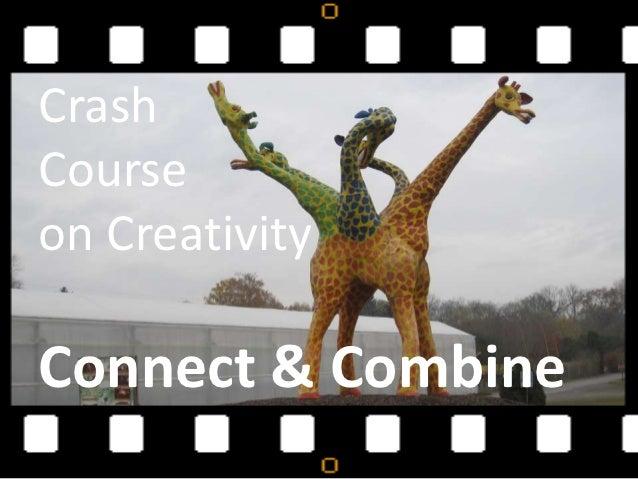 CrashCourseon CreativityConnect & Combine