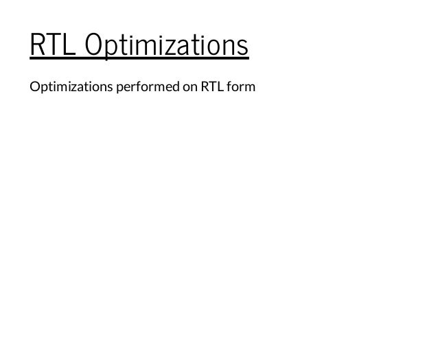 RTL Optimizations Optimizations performed on RTLform