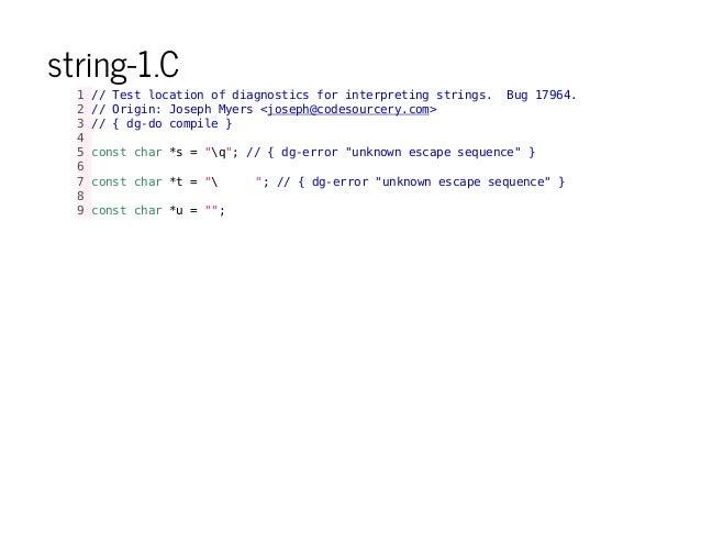 string-1.C 1//Testlocationofdiagnosticsforinterpretingstrings. Bug17964. 2//Origin:JosephMyers<joseph@codesourcery.com> 3/...