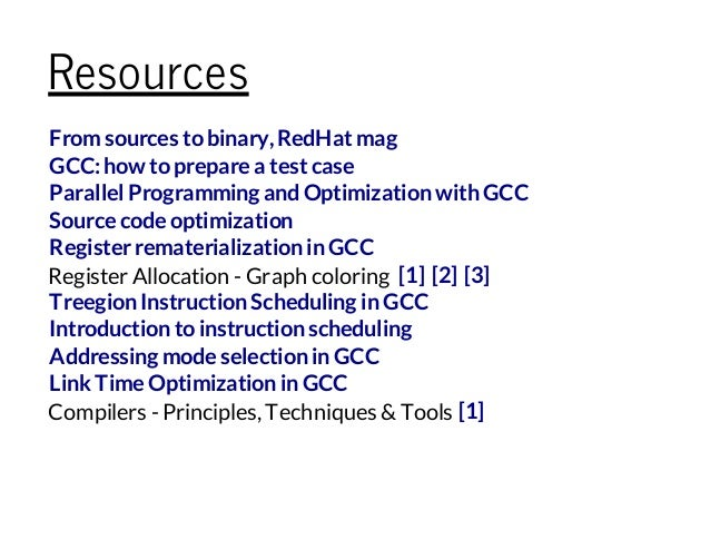 Register Allocation - Graph coloring Compilers - Principles, Techniques &Tools Resources Fromsources tobinary,RedHat mag G...