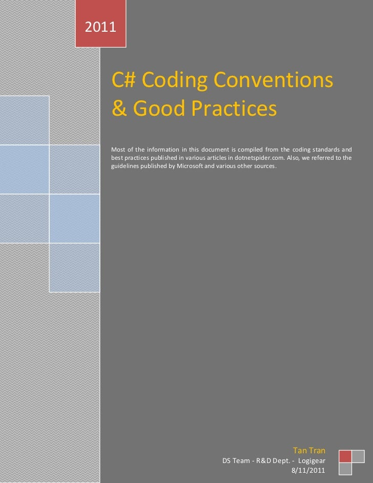 2011   C# Coding Conventions   & Good Practices   Most of the information in this document is compiled from the coding sta...