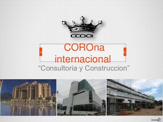"""COROna internacional  """"Consultoria y Construccion""""  SONIDO"""