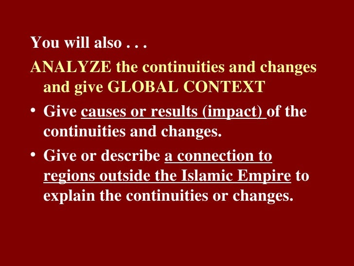 changes and continuities of islam Freemanpedia overview in the beginning (ap) periodization foundations (to 600 bce) classical (600 bce-600 ce) post-classical (600 ce to 1450 ce) major changes occurred in agricultural labor, the systems and locations of manufacturing.