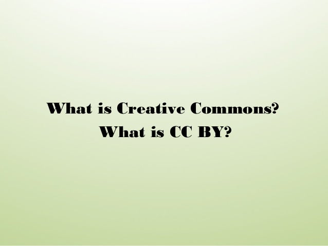 What is Creative Commons? What is CC BY?