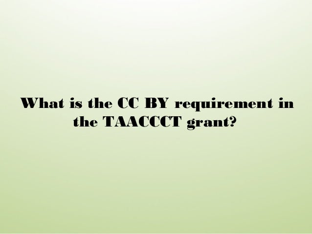 What is the CC BY requirement in the TAACCCT grant?