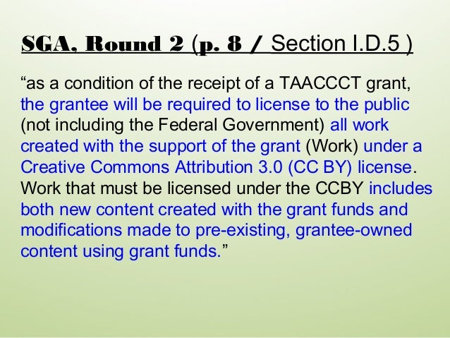 """""""as a condition of the receipt of a TAACCCT grant, the grantee will be required to license to the public (not including th..."""