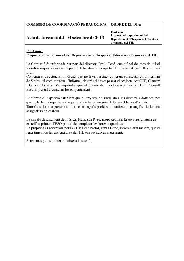 COMISSIÓ DE COORDINACIÓ PEDAGÒGICA Acta de la reunió del 04 setembre de 2013 ORDRE DEL DIA: Punt únic: Proposta al requeri...
