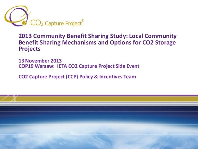 2013 Community Benefit Sharing Study: Local Community Benefit Sharing Mechanisms and Options for CO2 Storage Projects 13 N...