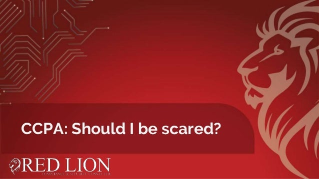 CCPA: Should I be scared?