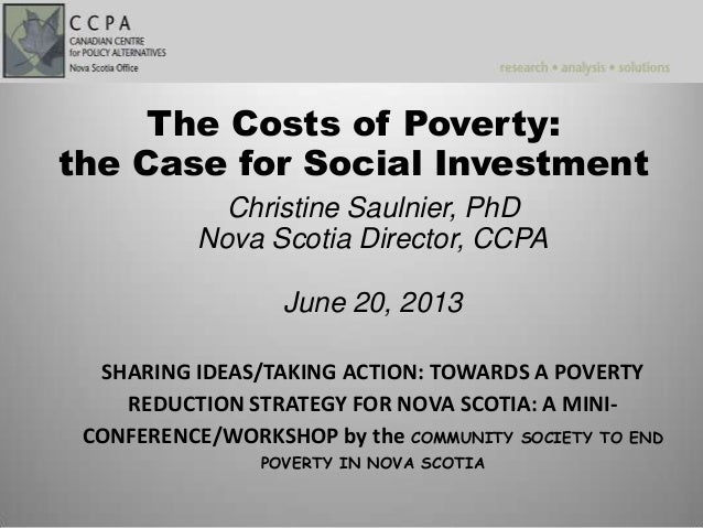 Christine Saulnier, PhD Nova Scotia Director, CCPA June 20, 2013 SHARING IDEAS/TAKING ACTION: TOWARDS A POVERTY REDUCTION ...