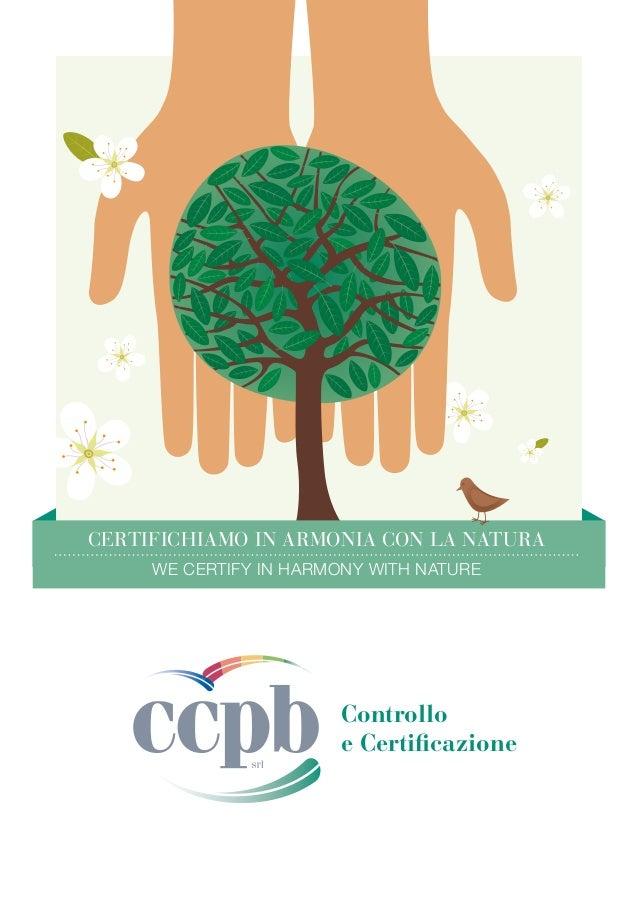 CERTIFICHIAMO IN ARMONIA CON LA NATURA WE CERTIFY IN HARMONY WITH NATURE Controllo e Certificazione