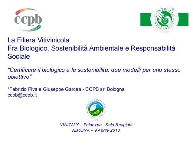 """La Filiera VitivinicolaFra Biologico, Sostenibilità Ambientale e ResponsabilitàSociale""""Certificare il biologico e la soste..."""