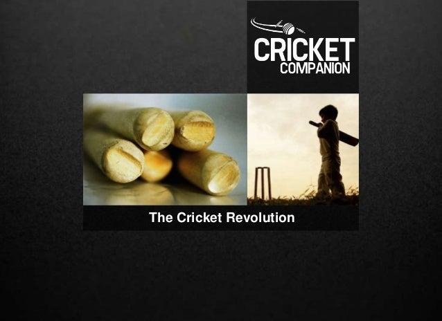 The Cricket Revolution