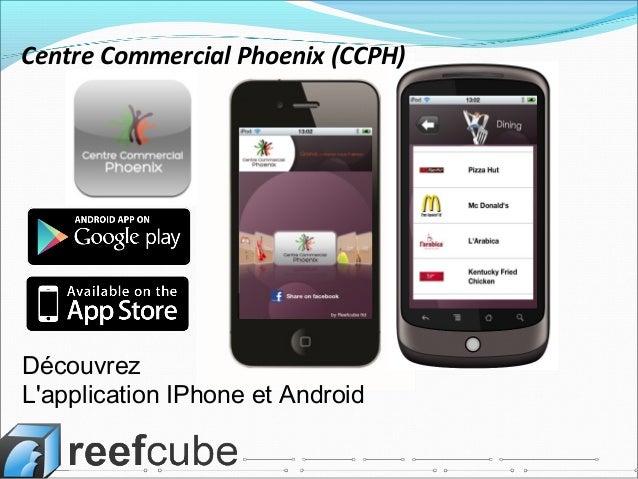 Découvrez L'application IPhone et Android Centre Commercial Phoenix (CCPH)