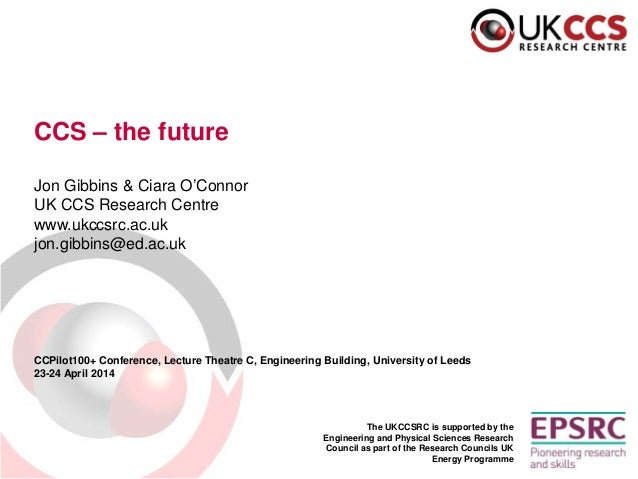 The UKCCSRC is supported by the Engineering and Physical Sciences Research Council as part of the Research Councils UK Ene...