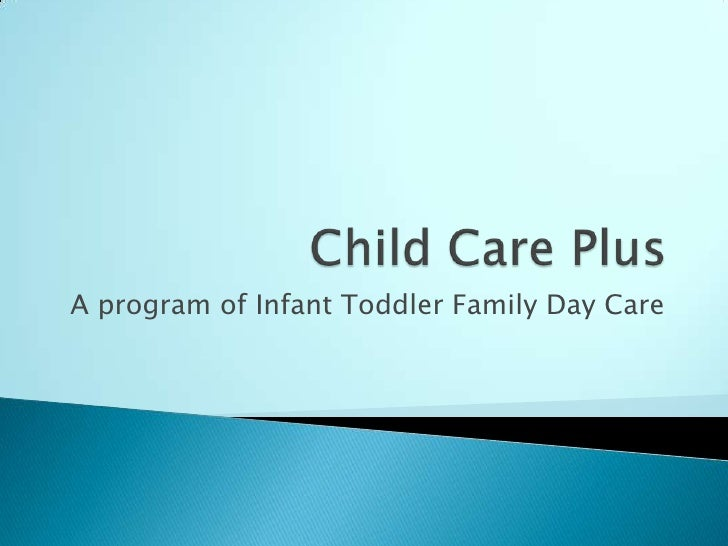 A program of Infant Toddler Family Day Care