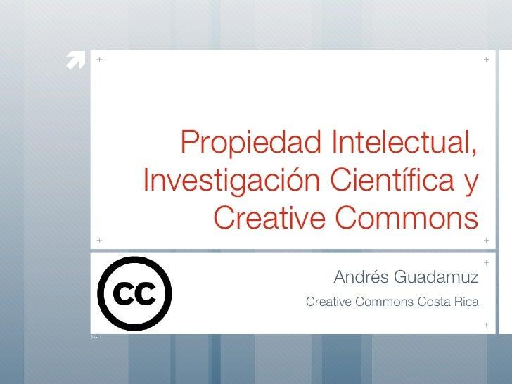        Propiedad Intelectual,    Investigación Científica y         Creative Commons                    Andrés Guadamuz  ...