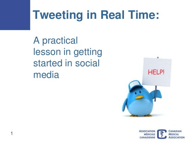 1Tweeting in Real Time:A practicallesson in gettingstarted in socialmedia