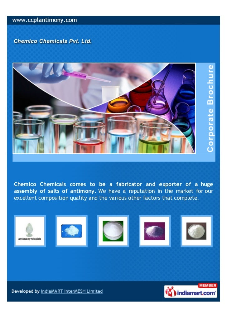 Chemico Chemicals comes to be a fabricator and exporter of a hugeassembly of salts of antimony. We have a reputation in th...