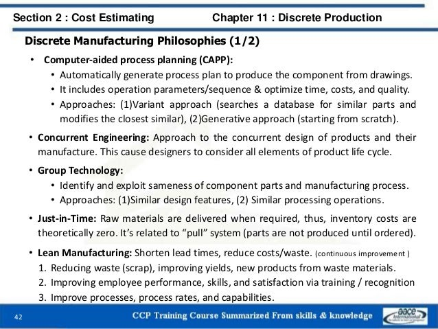 Discrete Manufacturing Philosophies (1/2) • Computer-aided process planning (CAPP): • Automatically generate process plan ...