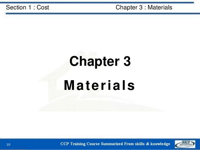 Section 1 : Cost Chapter 3 : Materials Chapter 3 Materials 10