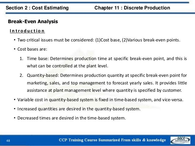 Break-Even Analysis I n t ro d u c t i o n • Two critical issues must be considered: (1)Cost base, (2)Various break-even p...