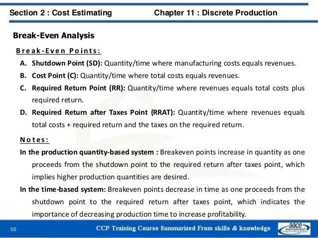 Break-Even Analysis B r e a k - Ev e n P o i n t s : A. Shutdown Point (SD): Quantity/time where manufacturing costs equal...